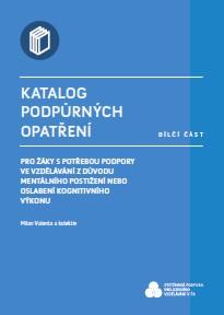 Katalog podpůrných opatření – dílčí část pro žáky s potřebou podpory ve vzdělávání z důvodu mentálního postižení nebo oslabení kognitivního výkonu